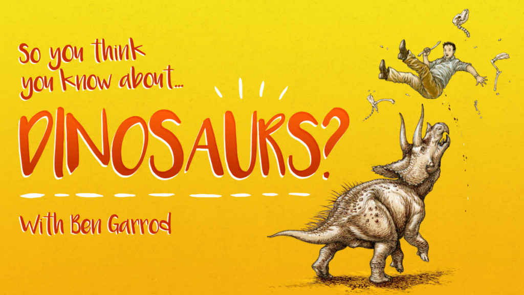 So you think you know about Dinosaurs